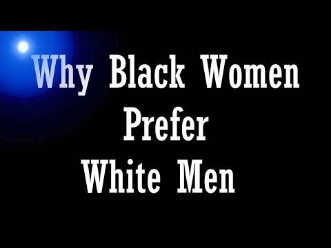 Why Black Women Prefer White Men