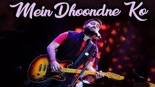 Main Dhoondne Ko (Live) | Arijit Singh | Rocking Performance