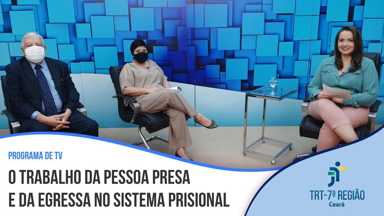 TRT/CE: O trabalho da pessoa presa e da egressa do sistema prisional (vídeo)