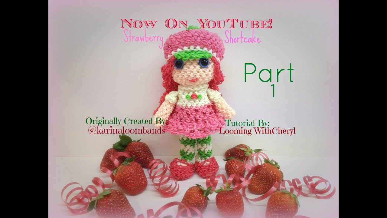 Amigurumi Loom Patterns : Rainbow loom strawberry shortcake doll part 1 of 2 loomigurumi