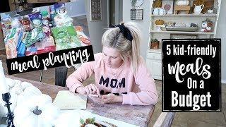MEAL PLANNING ON A BUDGET | 5 KID FRIENDLY MEALS | GROCERY HAUL
