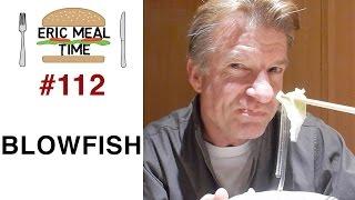 Live Blowfish / Pufferfish フグ - Eric Meal Time #112