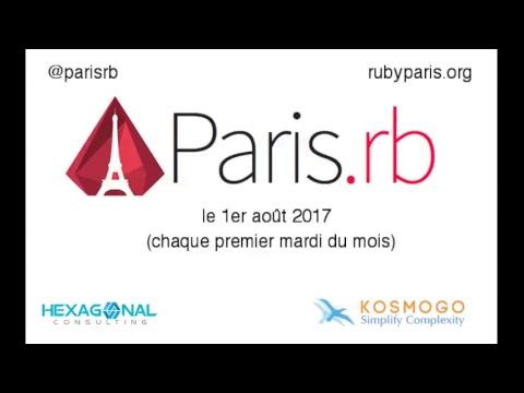 Paris.rb - 01/08/2017 - Live Streaming