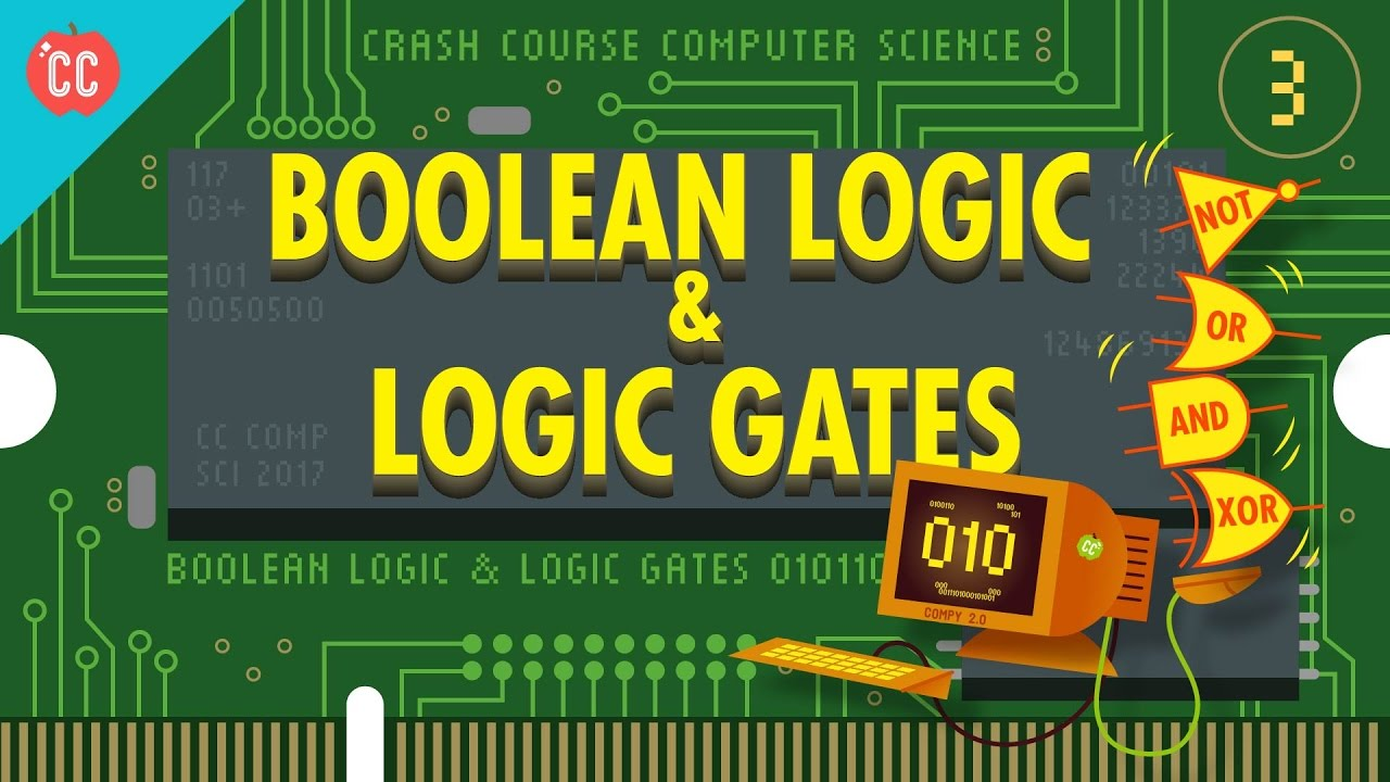 Boolean Logic & Logic Gates: Crash Course Computer Science #3