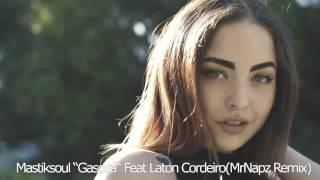 """Mastiksoul """"Gasosa"""" Feat Laton Cordeiro (MrNapz Remix)"""
