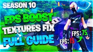 Fortnite Season 10 FPS Boost and Textures Fix Ultimate Guide 2019