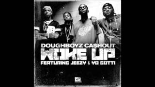 Doughboyz Cashout Ft Young Jeezy and Yo Gotti- Woke Up