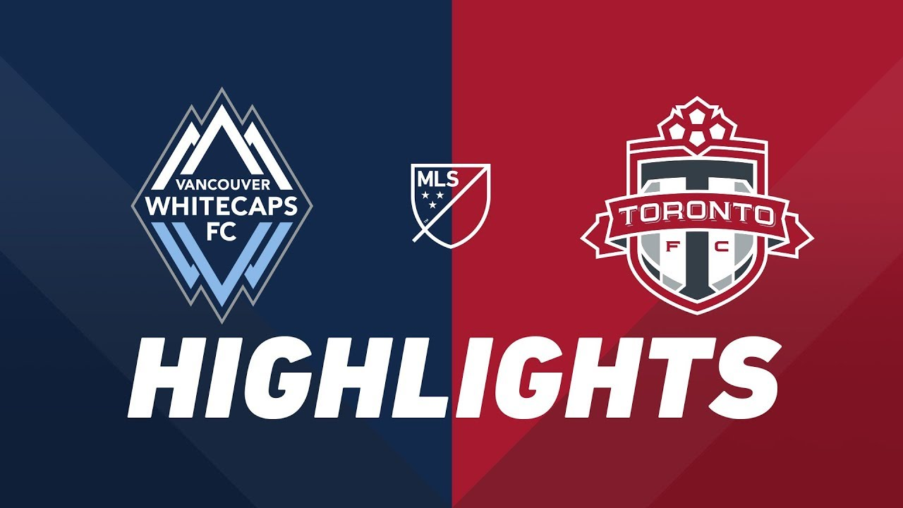 Vancouver Whitecaps FC vs. Toronto FC | HIGHLIGHTS - May 31, 2019