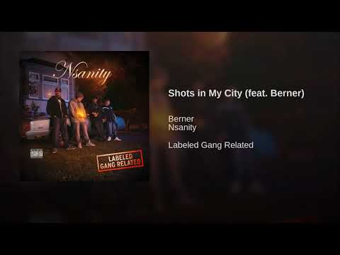 """Nsanity """"Shots In My City"""" ft. Berner"""