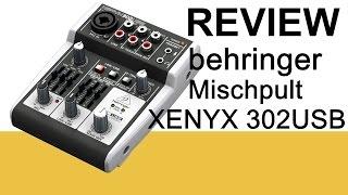 Behringer Xenyx 302 USB Review Xenyx 302 USB Mischpult Behringer *German*