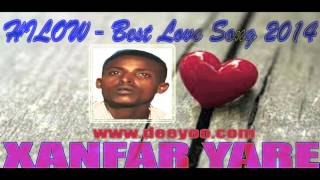XANFAR YARE HEES CUSUB ( HILOW ) NEW LOVE SONG 2014