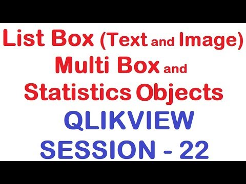 List Box (Text and Image), Multi Box and Statistics objects - QlikView  Tutorial - Session 22