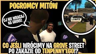 Wróćmy na Grove mimo zakazu od Tenpenny'ego - Pogromcy Mitów GTA San Andreas! #51