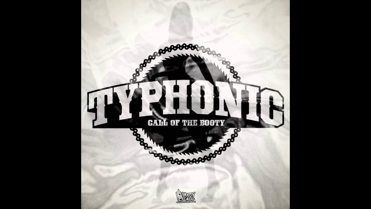 Lyric booty call lyrics : Typhonic - Call Of The Booty [BCR025] - YouTube