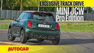 Mini Jcw Pro Edition   Exclusive Track Drive   Autocar India