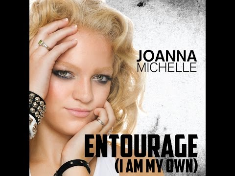 ENTOURAGE ( I Am My Own) JoAnna Michelle