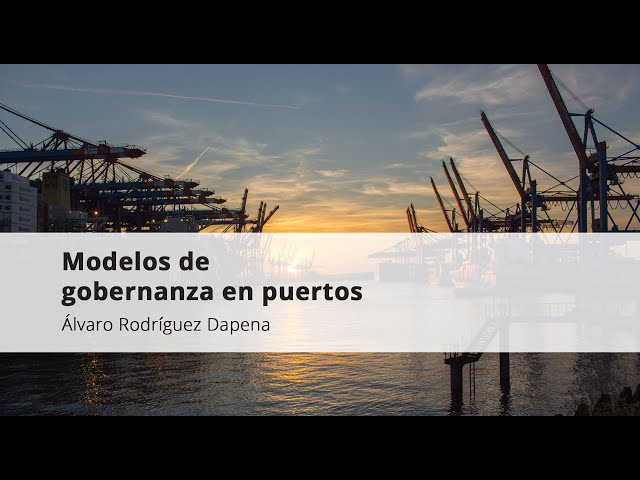 1.  Álvaro Rodríguez Dapena.  Modelos de gobernanza en puertos