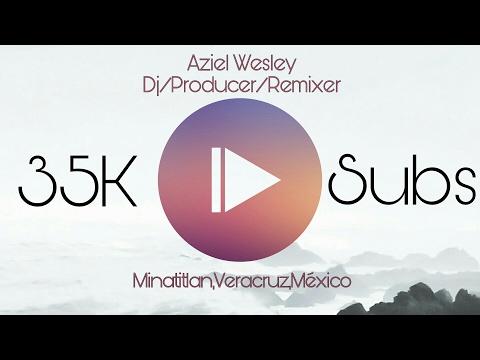 Dj Aziel Wesley - Special Set 2017 (35K Subscribers) Circuit + Electro + Tribe