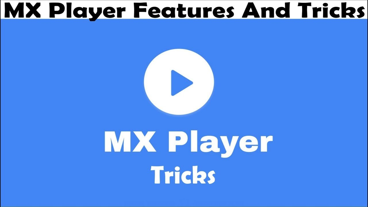 MX Player Features &  Tricks - By Behind Facts
