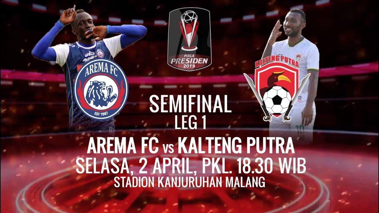 Semifinal Piala Presiden 2019 Leg 1 Arema Fc Vs Kalteng