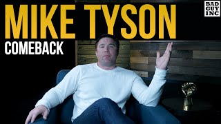 I'm Into Mike Tyson's Comeback...