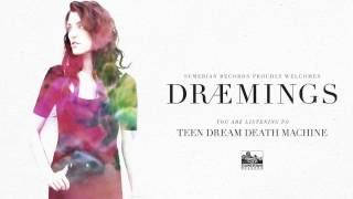 DRÆMINGS - Teen Dream Death Machine