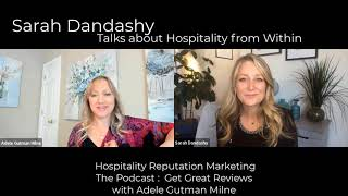 Sarah Dandashy on Get Great Reviews the Hospitality Reputation Marketing Podcast