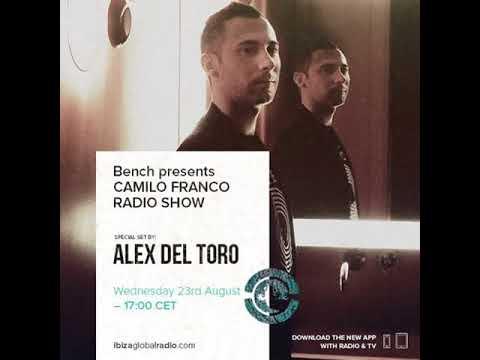 Bench Presents Camilo Franco Show On Ibiza Global Radio w/ Alex Del Toro - 23/08/2017
