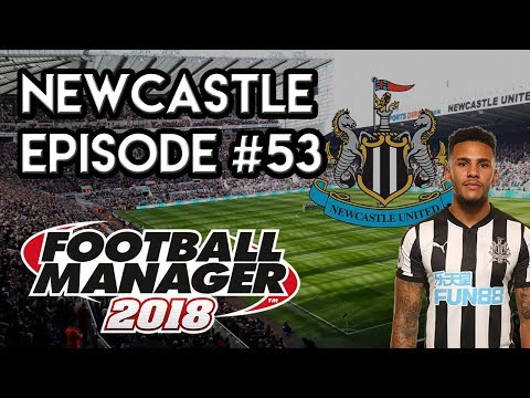 Football Manager 2018: Newcastle United - EP 53 - Champions League Semi Final!