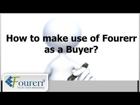 How to make use of Fourerr as a Buyer