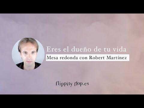 Eres el dueño de tu vida: Mesa redonda con Robert Martínez