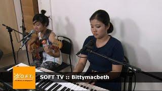 SOFT TV :: Bittymacbeth [Singapore Music]