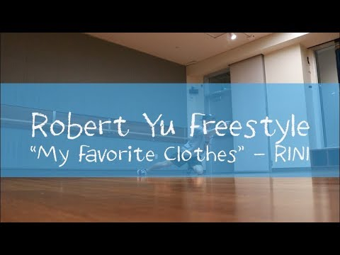 My Favorite Clothes By @RINI   Robert Yu Freestyle
