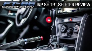 FT86SpeedFactory - IRP Short Shifter Install & Review