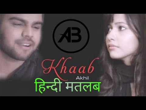 Khaab By Akhil || Parmish Verma || Hindi Meaning Of Khaab