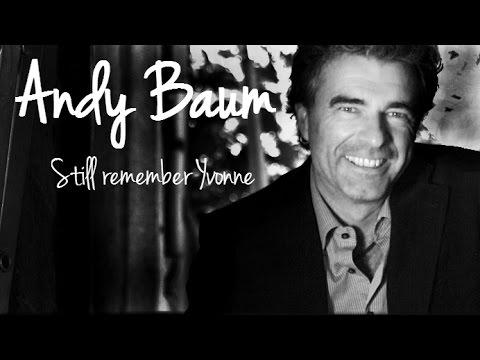 Andy Baum - Still remember Yvonne (Lyrics)   Musik aus Österreich mit Text