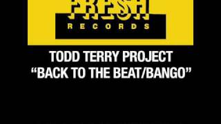 Todd Terry Project   Back To The Beat original extended