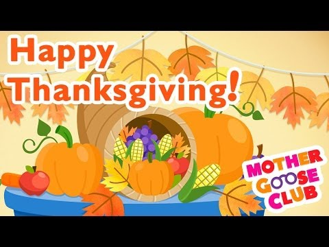 Thanksgiving Day - Holiday Songs - Mother Goose Club Thanksgiving Song