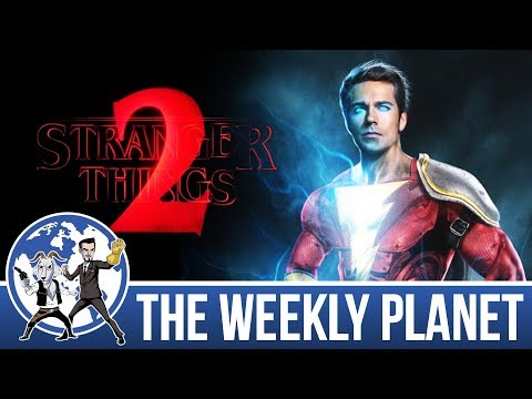 Stranger Things Season 2 & Shazam Casting- The Weekly Planet Podcast