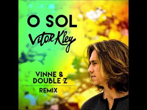 Vitor Kley - O Sol VINNE & DoubleZ Remix