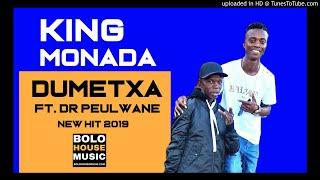King Monada - Dumetxa ft Dr Peulwane ( New Hit 2019)