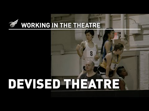 Working In The Theatre: Devised Theatre
