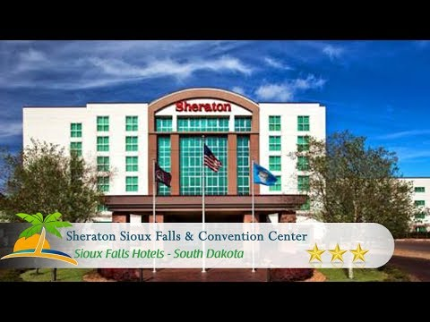 Sheraton Sioux Falls & Convention Center - Sioux Falls Hotels, South Dakota