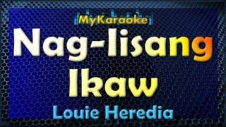 Nag-Iisang Ikaw - Karaoke version in the style of Louie Heredia