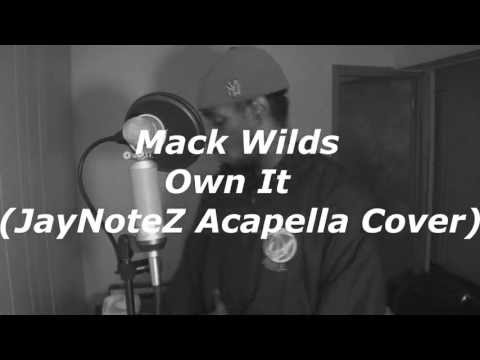 Mack Wilds - Own It (JayNoteZ Acapella Cover)