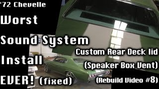 '72 Chevelle NIGHTMARE sound system - Redo - New Custom Rear Deck Lid - Video Update 8