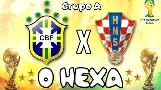 2014 FIFA World Cup Brazil - Brasil: O Hexa! - Brasil x Croácia [Grupo A]