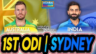 INDIA V AUSTRALIA | 1st ODI | LIVE SCORES, DISCUSSION AND FANTASY 11 | MFC
