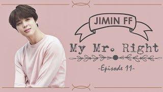 [BTS Jimin FF] My Mr. Right Ep.11