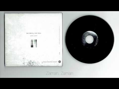 The Trees and The Wild - Zaman, Zaman ( full album )